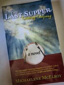 The Last Supper Catering Company - a novel by Michaelene McElroy